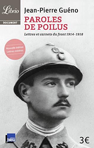 Paroles de poilus: Lettres et carnets du front...