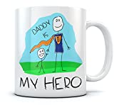 Daddy Is My Hero Kids Drawing - Super Dad Coffee Mug Father's Day Gift from Son, Daughter or Wife, Unique Present for Dad's Birthday Tea Cup Ceramic Mug 15 Oz. White