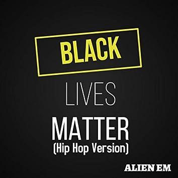 Black Lives Matter (Hip Hop Version)