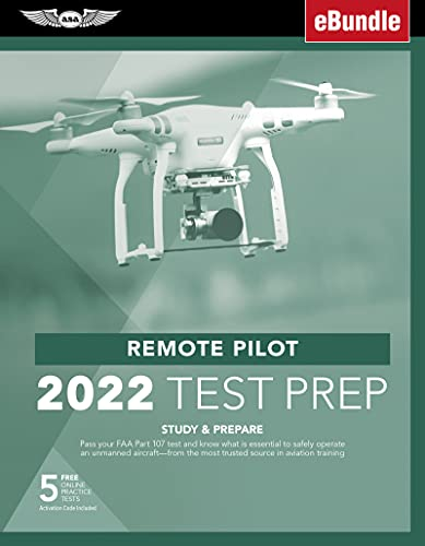 Remote Pilot Test Prep 2022: Study & Prepare: Pass Your Part 107 Test and Know What Is Essential to Safely Operate an Unmanned Aircraft from the Most ... Aviation Training (Ebundle) (Asa Test Prep)