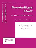 Seventy-Eight Duets for Flute and Clarinet: Easy to Medium (Rubank Educational Library)
