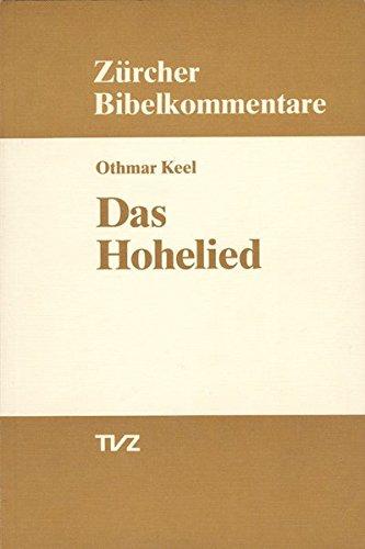 Das Hohelied (Zürcher Bibelkommentare. Altes Testament, Band 18)