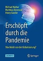 Erschoepft durch die Pandemie: Was bleibt von der Globalisierung?