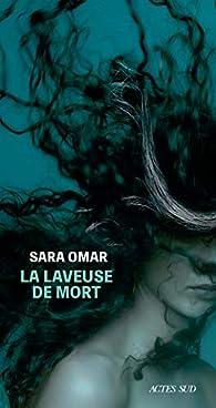 La Laveuse de mort par Sara Omar