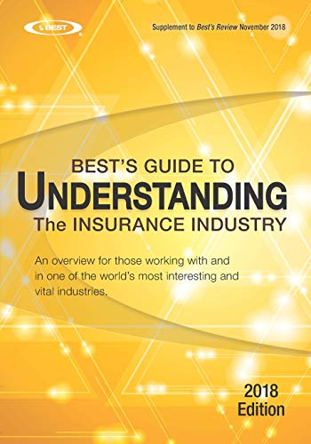 Compare Textbook Prices for Understanding the Insurance Industry - 2018 Edition: An overview for those working with and in one of the world's most interesting and vital industries  ISBN 9781729526941 by A.M.Best
