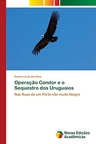 Operação Condor e o Sequestro dos Uruguaios