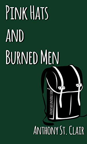 Pink Hats and Burned Men: A Rucksack Universe Story (English Edition)
