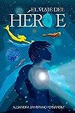 El VIAJE DEL HÉROE (Serie para educar con amor y valentía nº 4)