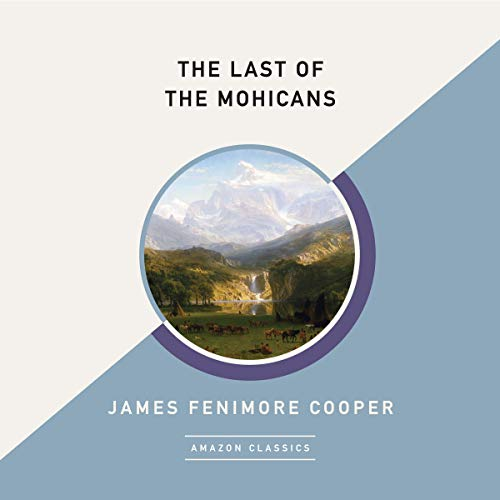 The Last of the Mohicans (AmazonClassics Edition) audiobook cover art