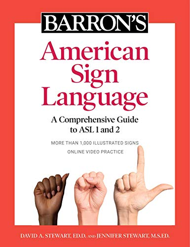 Compare Textbook Prices for Barron's American Sign Language: A Comprehensive Guide to ASL 1 and 2 with Online Video Practice Illustrated Edition ISBN 9781506263823 by Stewart Ed.D., David A.,Stewart M.S.Ed., Jennifer