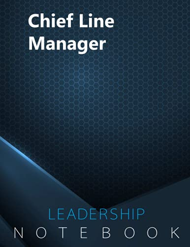 Chief Line Manager Journal, CLM Notebook, Executive & Leadership Journal, Office Writing Notebook, Daily Notes & Action Items No