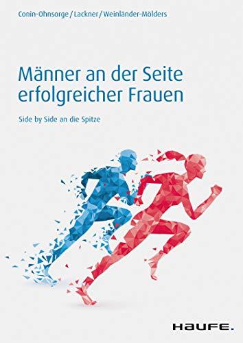 Männer an der Seite erfolgreicher Frauen: Side by Side an die Spitze (Haufe Fachbuch)