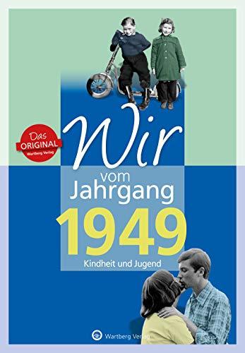 Wir vom Jahrgang 1949 - Kindheit und Jugend (Jahrgangsbände/Geburtstag)