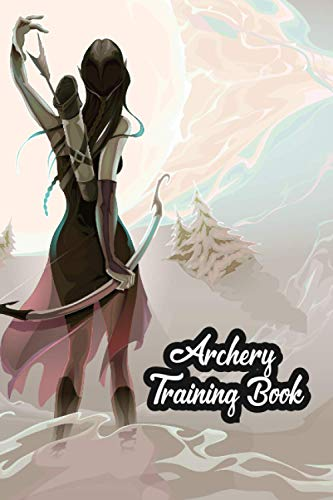 Archery Training Book: Beginner's Guide to Traditional Archery,Archery For Beginners Score Logbook,Individual Sport Archery Training Notebook,Archery ... Keeper Scoring Helper,Archery Score Book