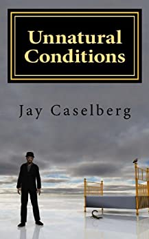 Unnatural Conditions by [Jay Caselberg]