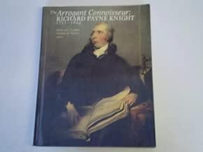 The Arrogant Connoisseur: Richard Payne Knight, 1751-1824