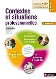 Contextes et situations professionnelles 2e/1re/Tle Bac Pro ASSP