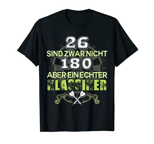 Darts Shirt 26 Sind Zwar Nicht 180 Aber Ein Echter Klassiker T-Shirt