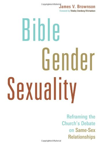 Image of Bible, Gender, Sexuality: Reframing the Church's Debate on Same-Sex Relationships