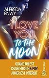 I Love You to the Moon: La nouveauté New Adult d'Alfreda Enwy, une romance intense dans le milieu...