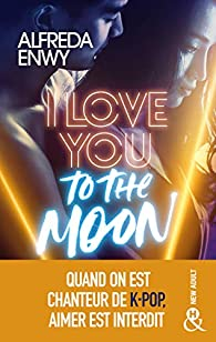 I Love You to the Moon par Alfreda Enwy