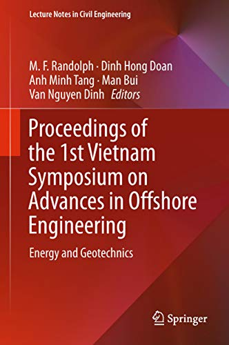 Proceedings of the 1st Vietnam Symposium on Advances in Offshore Engineering: Energy and Geotechnics (Lecture Notes in Civil Engineering Book 18) (English Edition)
