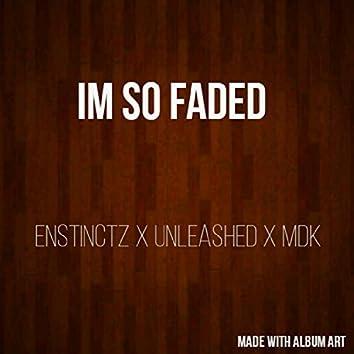 I'm So Faded (feat. Enstinctz & Mdk)