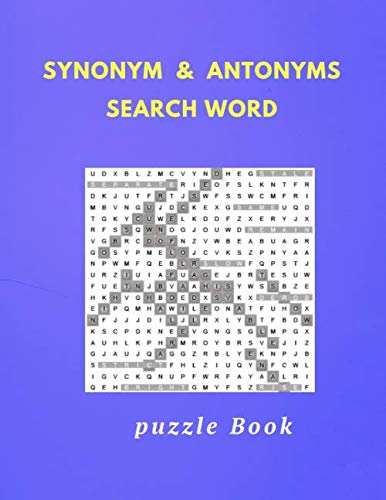 Synonym & Antonyms Word Search Puzzle Book: more than 700 Synonym and Antonyms Words in 20 x 20 letters search word puzzle, 8.5
