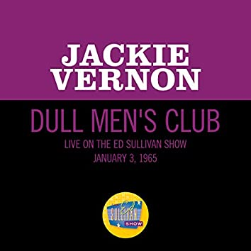 Dull Men's Club (Live On The Ed Sullivan Show, May 17, 1964)