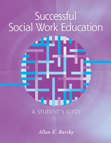 Successful Social Work Education: A Student's Guide (Introduction to Social Work / Social Welfare)
