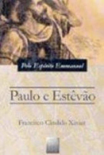 Paulo E Estevão. Episodio Histórico Do Cristianismo Primitivo