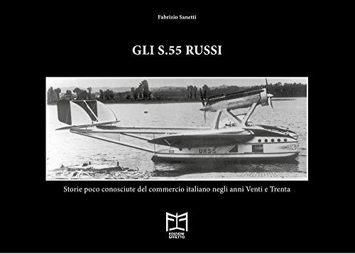 Gli S.55 russi. Storie poco conosciute del commercio italiano negli anni Venti e Trenta