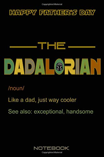 The DADALORIAN Happy Father's Day Notebook: /noun/ Parody Father's Day Notebook