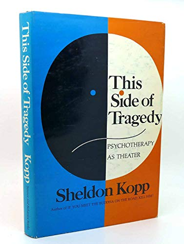 This Side of Tragedy: Psychotherapy as Theater