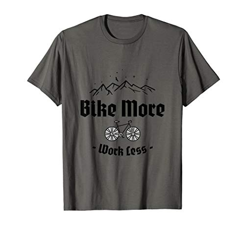Bike More Work Less MTB T-Shirt