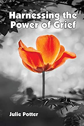 Harnessing the Power of Grief