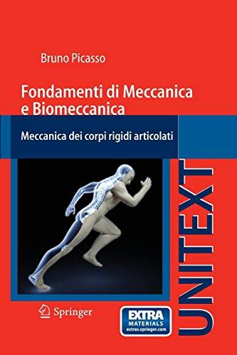 Fondamenti di meccanica e biomeccanica. Meccanica dei corpi rigidi articolati