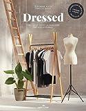 Dressed - Concevez et cousez la garde-robe qui vous ressemble