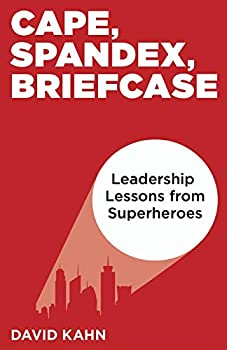 Cape Spandex Briefcase  Leadership Lessons from Superheroes