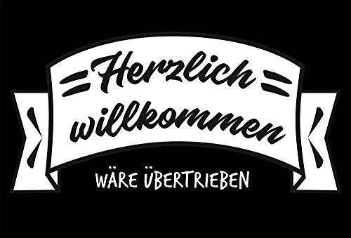 Close Up Fußmatte Herzlich willkommen wäre übertrieben - lustige Schmutzfangmatte - 60x40 cm - schwarz/weiß