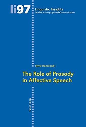 The Role of Prosody in Affective Speech (Linguistic Insights: Studies in Language and Communication, Band 97)
