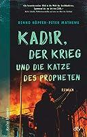 Kadir, der Krieg und die Katze des Propheten: Roman einer Radikalisierung fuer Jugendliche ab 14