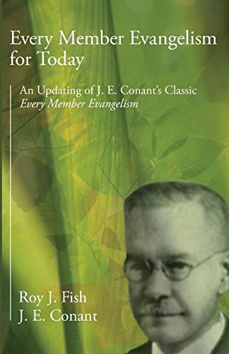 Every Member Evangelism for Today: An Updating of J. E. Conant