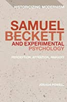 Samuel Beckett and Experimental Psychology: Perception, Attention, Imagery (Historicizing Modernism)