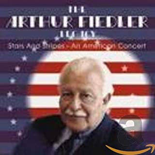 Stars And Stripes: An American Concert, Vol. 1 (The Arthur Fiedler Legacy)