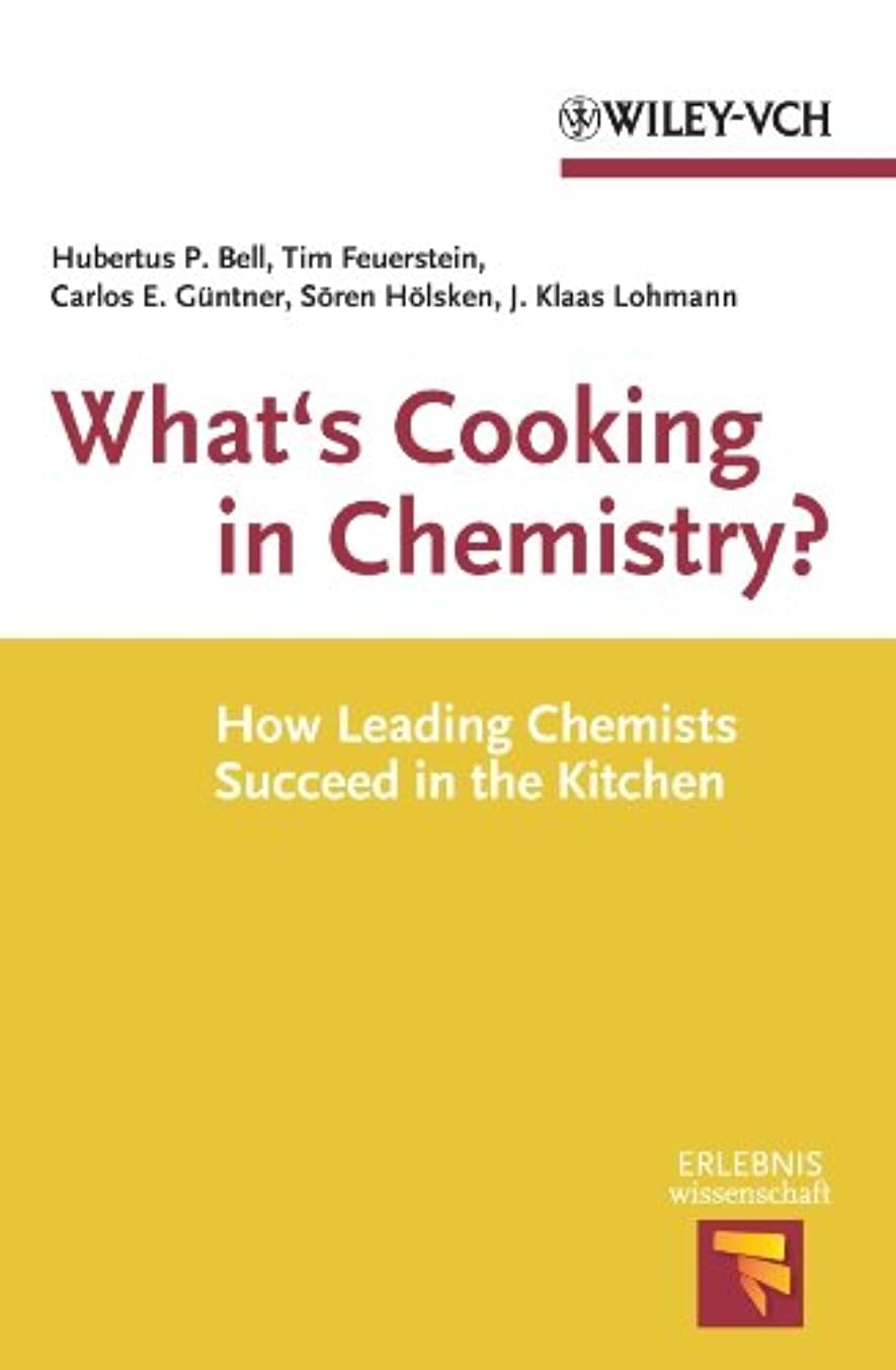 話持続する王朝What's Cooking in Chemistry?: How Leading Chemists Succeed in the Kitchen (Erlebnis Wissenschaft) (English Edition)
