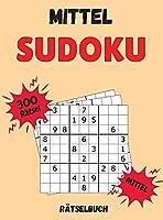 Mittel Sudoku Raetselbuch: 300 Sudoku-Raetsel mit Loesungen - Mittel Pegel