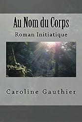 Au Nom du Corps de Caroline Gauthier