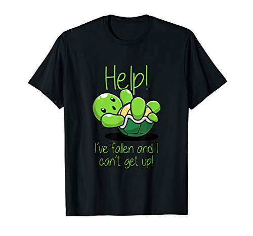 Help I've Fallen And I Can't Get Up Turtle Lovers T Shirt
