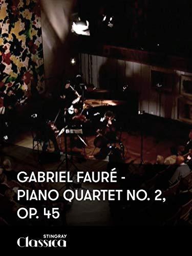 Gabriel Fauré - Klavierquartett No. 2, Op. 45